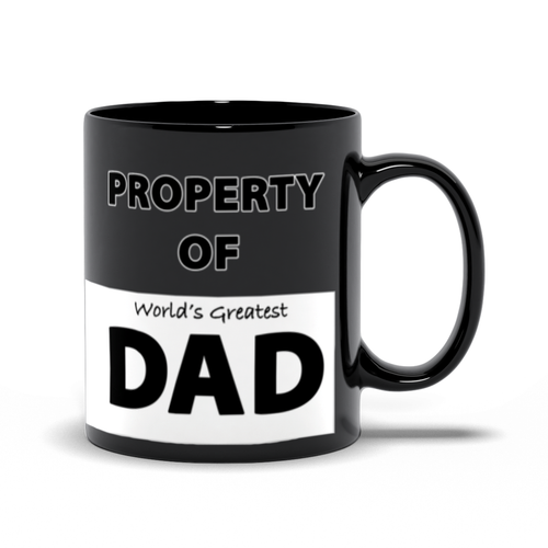 Property of World's Greatest Dad - Father's Day - Black Coffee Mugs