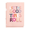Good Times Greeting Card
