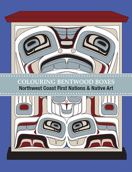 Colouring Bentwood Boxes: Northwest Coast First Nations and Native Art