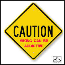 Caution: Hiking Can Be Addictive