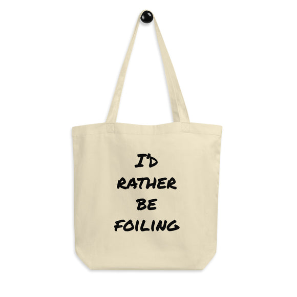 Eco Tote Bag | I'D RATHER BE FOILING
