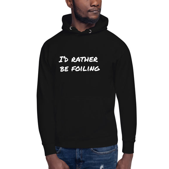 HOODIE: I'D RATHER BE FOILING