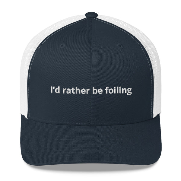 Retro Trucker Hat | I'D RATHER BE FOILING