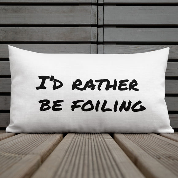 All-Over Print Premium Pillow | I'D RATHER BE FOILING