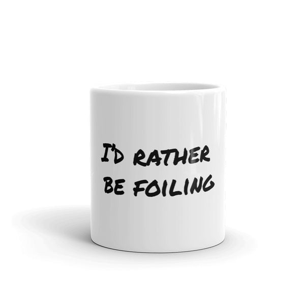 White Glossy Mug | I'D RATHER BE FOILING