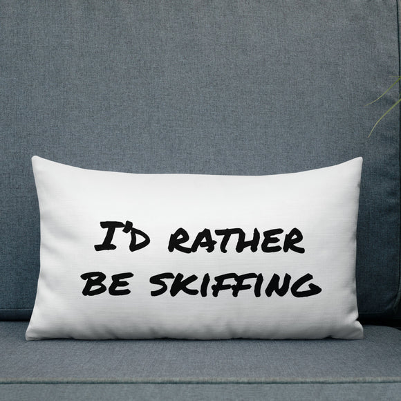 All-Over Print Premium Pillow | I'D RATHER BE SKIFFING