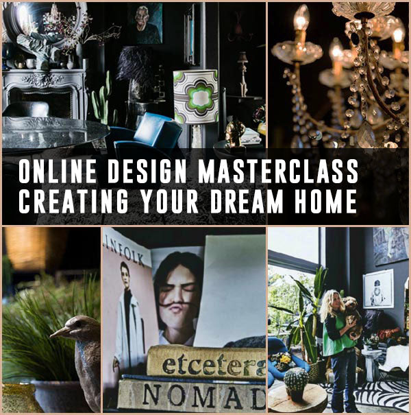 Online Masterclass: Creating Your Dream Home - 05 October to 02 November 2019. (2185756901472)