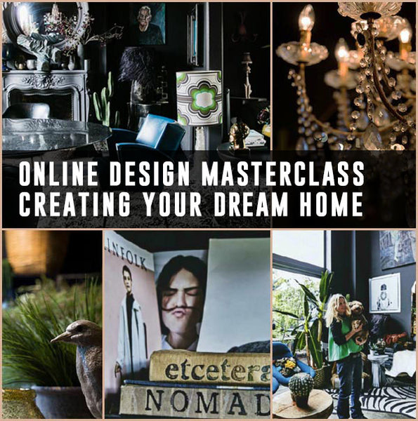 Online Masterclass: Creating Your Dream Home - 05 October to 02 November 2019.