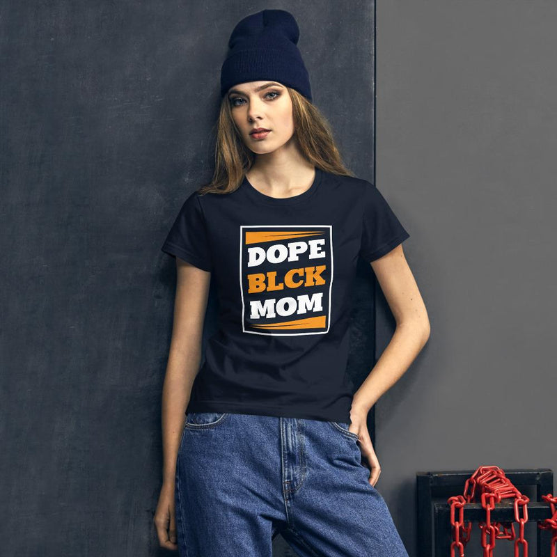 Dope & Black Women's t-shirt - Mommy Fashion Life