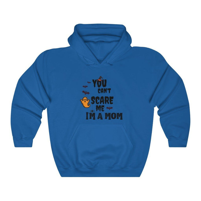 You Can't Scare Me I'm A Mom Hooded Sweatshirt - Mommy Fashion Life