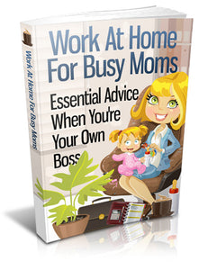 Work At Home For Busy Moms (E-Book)