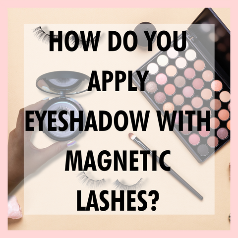 youthphoria best magnetic lashes - how do you apply eyeshadow with magnetic lashes