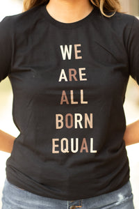 We Are All Born Equal Tee