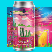 Load image into Gallery viewer, Werrrd! 440ml - Thirst Class Ale