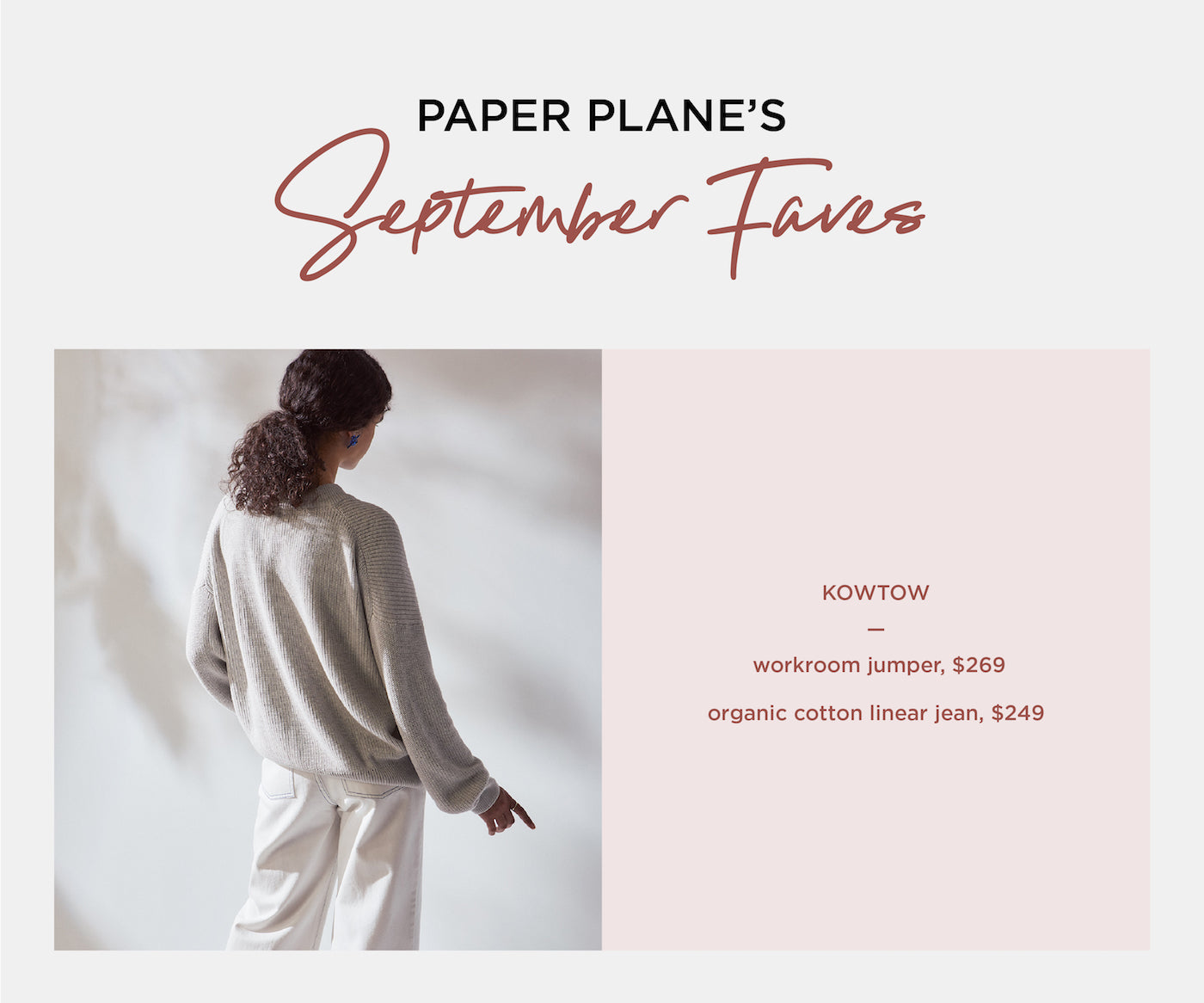 Paper Plane - September Faves - Kowtow Clothing
