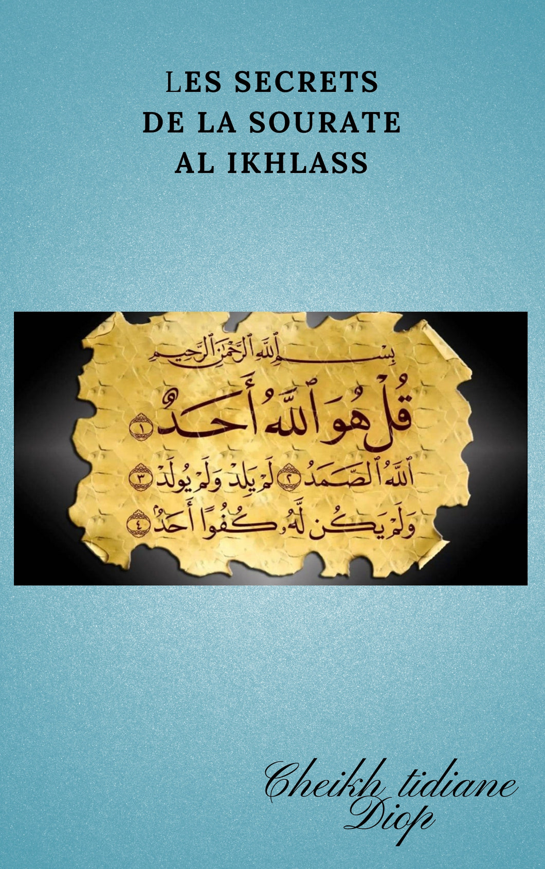 Les secrets de la sourate Al Ikhlass