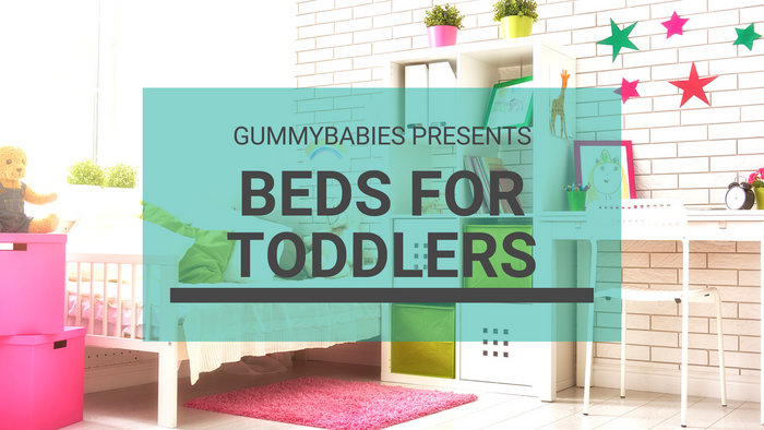 Beds for Toddlers presented by GummyBabies