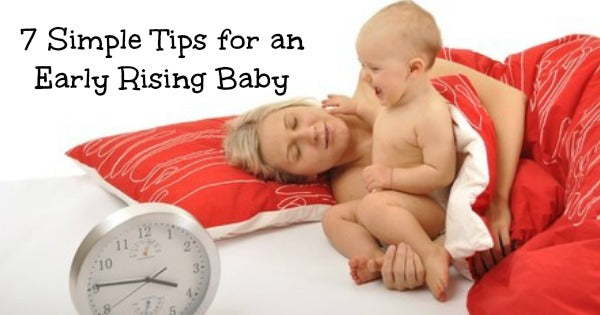7 Simple Tips for an Early Rising Baby