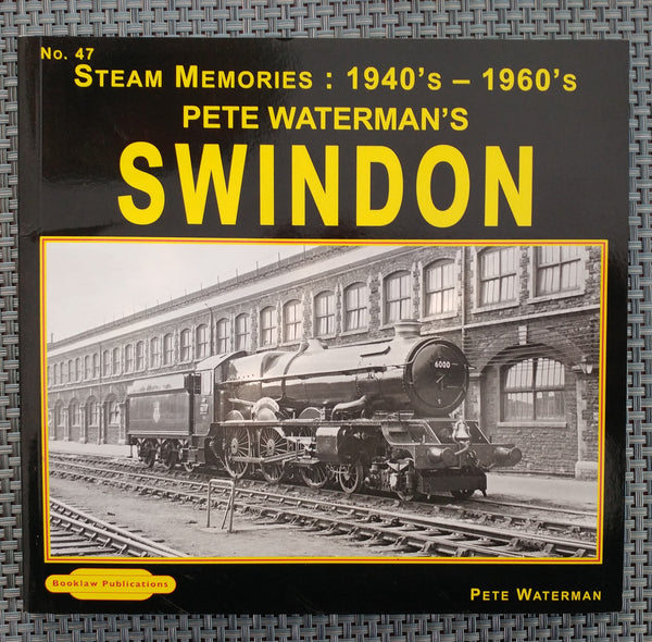 Pete Waterman's Swindon : Steam Memories 1940's-1960's - Baron von Plastic