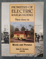 Pioneers of Electric Railroading : Their Story in Words and Pictures - Baron von Plastic