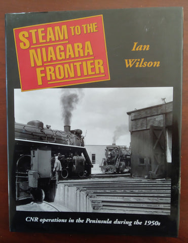 Steam to the Niagara Frontier: CNR Operations in the Peninsula During the 1950s