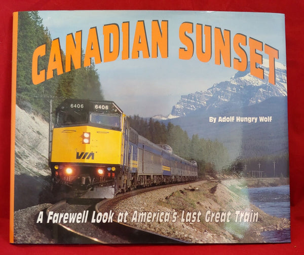 Canadian Sunset: A Farewell Look at North America's Last Great Train