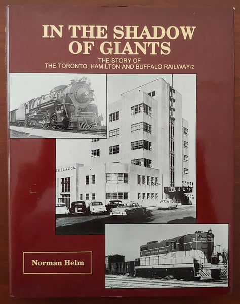 In The Shadow Of Giants: The Story Of The Toronto, Hamilton And Buffalo Railway