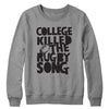 College Killed the Rugby Song Crewneck