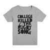 College Killed the Rugby Song Kid's Tee