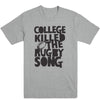 College Killed the Rugby Song Men's Tee
