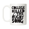 College Killed the Rugby Song Mug