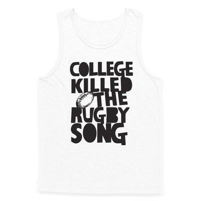 College Killed the Rugby Song Tank Top