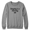 Everyday is a Saturday Crewneck