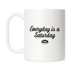 Everyday is a Saturday Mug