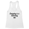 Everyday is a Saturday Women's Racerback Tank