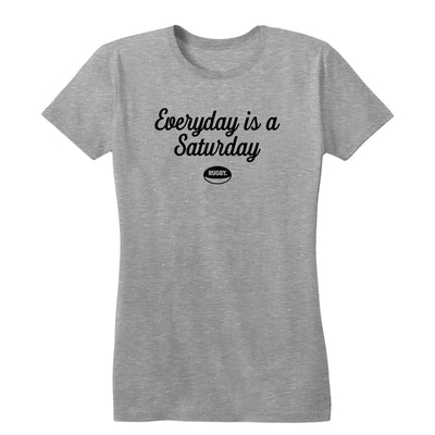 Everyday is a Saturday Women's Tee