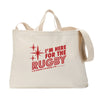 I'm Here For the Rugby And Stuff Tote Bag