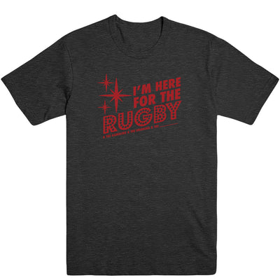 I'm here for the rugby and stuff Men's Tee