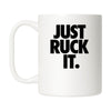 Just Ruck It Mug