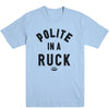 Polite in a Ruck Men's Tee
