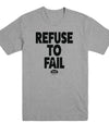 Refuse to Fail Tee
