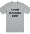 Rugby Made Me Do It