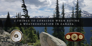 Considerations when buying a Barometer or Weatherstation in Canada