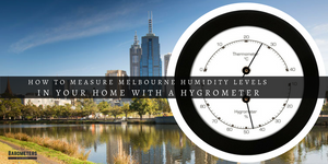 Melbourne home humidity levels, hygrometer melbourne