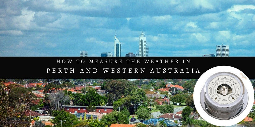 How to Measure the Weather in Perth and Western Australia