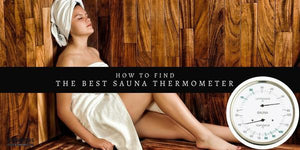 How to find the Best Sauna Thermometer