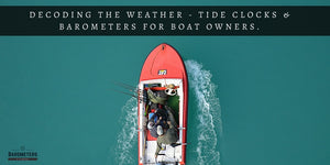 Decoding the weather - Tide Clocks and Barometers for boat owners.
