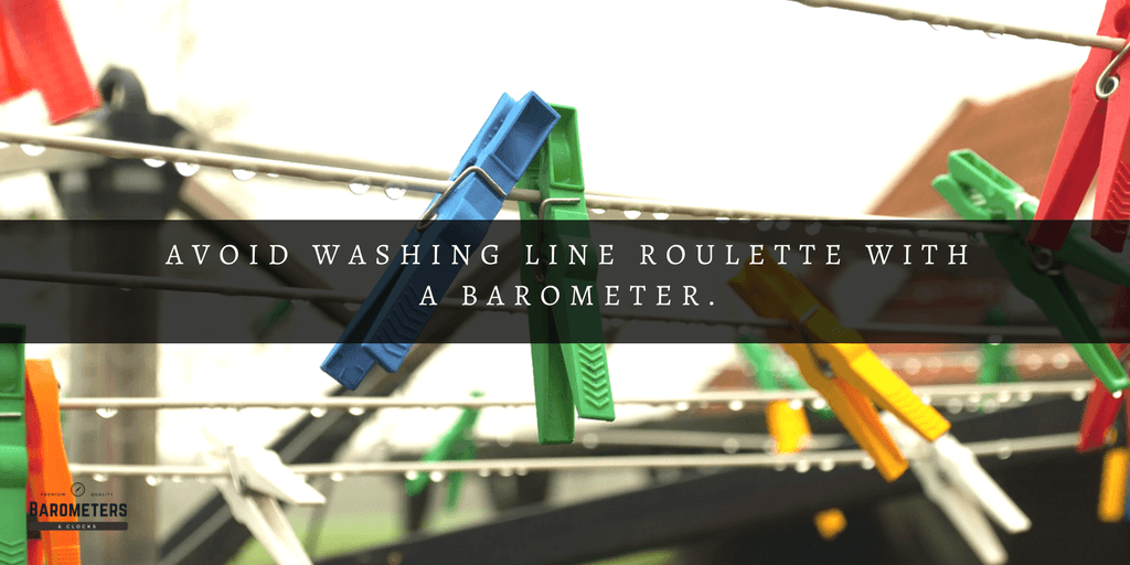 How to Avoid Washing Line Roulette with a Barometer. Know when it will rain.