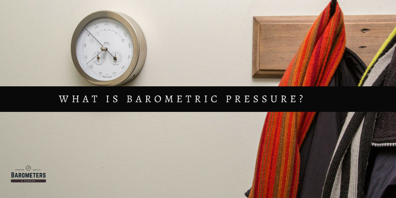 What Is Barometric Pressure?