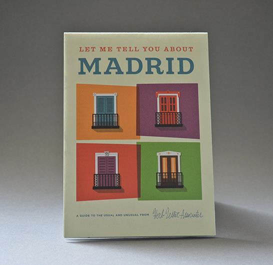 Let me tell you about Madrid - Guided Travel Map
